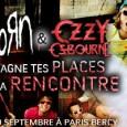 Certains d'entre vous savent peut être déjà que Ozzy Osbourne et Korn seront à Paris Bercy le 20 septembre prochain pour un grand concert. Et qui dit grand dit cher...