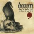 RoadRunner Records a annoncé sur le Twitter le prochain Down il se nommera «DIARY OF A MAD BAND» et il sera prévu pour le 18 octobre de cette année. Ce...